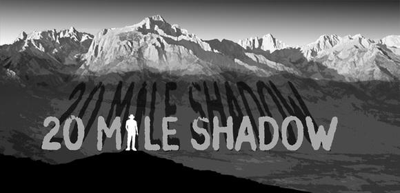 20 Mile Shadow